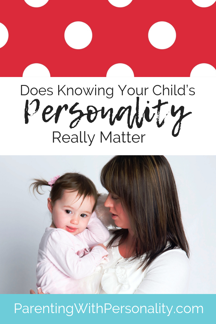 Does Knowing Your Child's Personality Really Matter