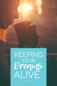 Keeping your dreams