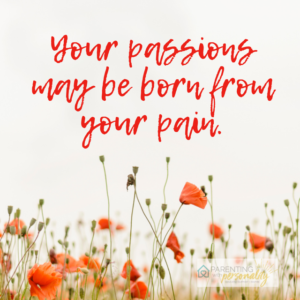 Passions Born From Pain