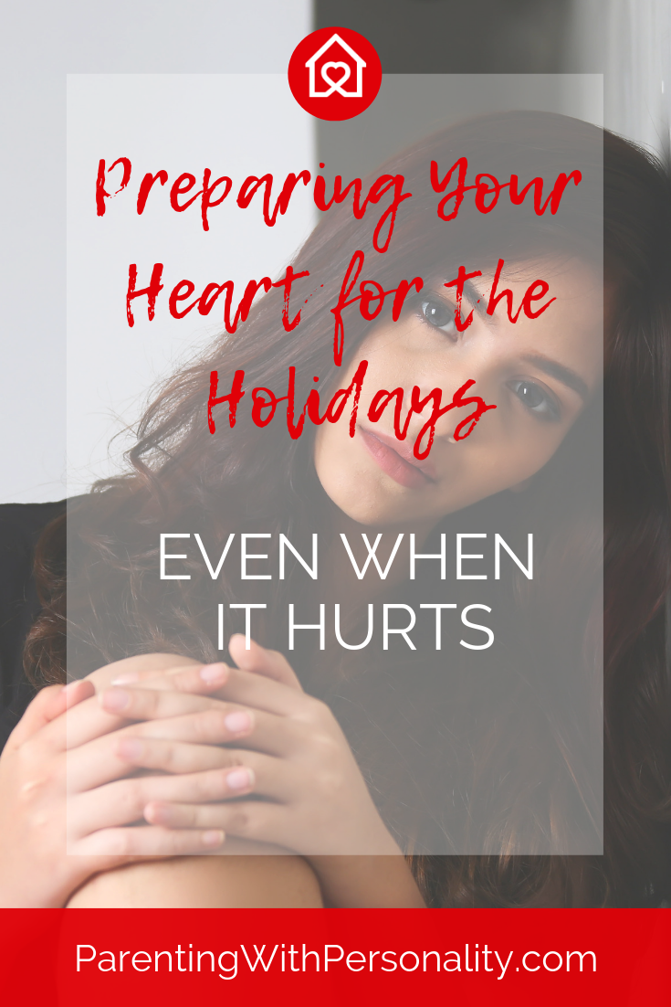 Preparing Your Heart for the Holidays Even When it Hurts