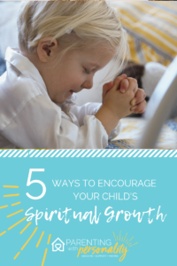 5 Ways to Encourage Your Child's Spiritual Growth
