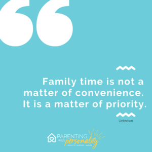 Family Time a matter of priority quote